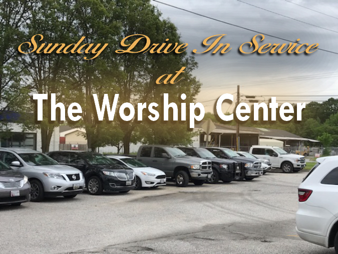 Welcome to The Worship Center's Sunday Drive-In Services
