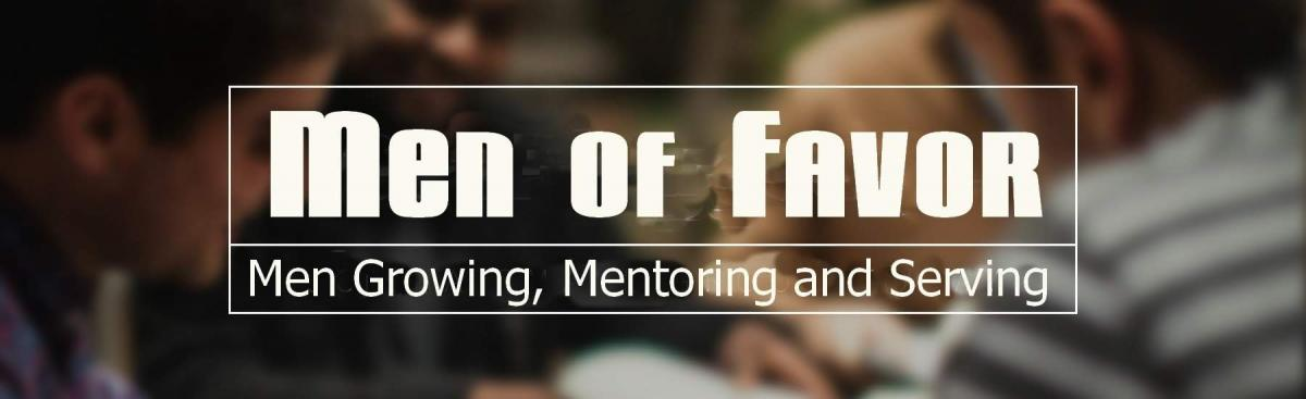 Men of Favor meet 1st Sunday of the month at 12:30 pm.