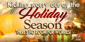 KICKING WORRY OUT OF THE HOLIDAY SEASON